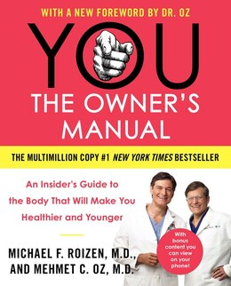 Book You: The Owner's Manual: An Insider's Guide to the Body That Will Make You Healthier and… by Mehmet C., M.D. Oz