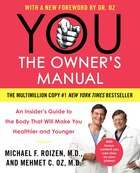 You: The Owner's Manual: An Insider's Guide to the Body That Will Make You Healthier and…