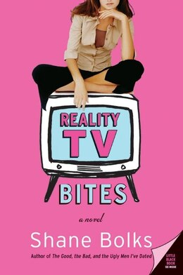 Book Reality TV Bites: A Novel by SHANE BOLKS