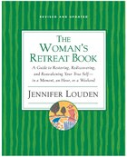 Woman's Retreat Book: A Guide to Restoring, Rediscovering and Reawakening Your True Self --In a…