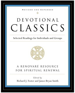 Book Devotional Classics: Revised Edition: Selected Readings for Individuals and Groups by Richard J. Foster