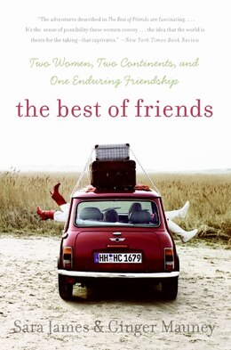 Book The Best of Friends: Two Women, Two Continents, and One Enduring Friendship by Sara James