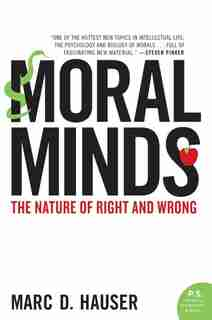Moral Minds: The Nature of Right and Wrong by Marc Hauser