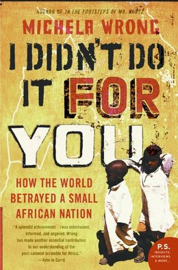 Book I Didn't Do It For You: How The World Betrayed A Small African Nation by Michela Wrong