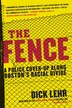 The Fence: A Police Cover-up Along Boston's Racial Divide by Dick Lehr
