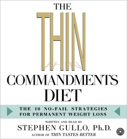Book The Thin Commandments Diet Cd: The Ten No-Fail Strategies for Permanent Weight Loss by Stephen Gullo
