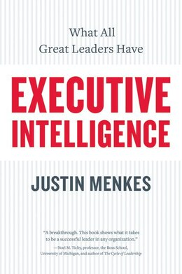 Book Executive Intelligence: What All Great Leaders Have by Justin Menkes