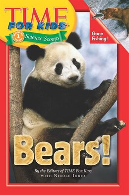 Book Time For Kids: Bears!: Bears! by (none) Editors of TIME For Kids