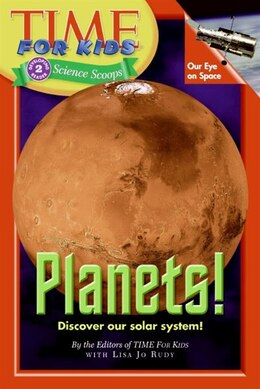 Book Time For Kids: Planets!: Planets! by Of T Editors of TIME For Kids