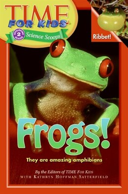 Book Time For Kids: Frogs!: Frogs! by Of T Editors of TIME For Kids