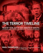 The Terror Timeline: Year by Year, Day by Day, Minute by Minute: A Comprehensive Chronicle of the…