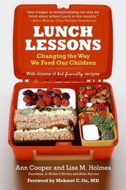 Book Lunch Lessons: Changing the Way We Feed Our Children by Ann Cooper