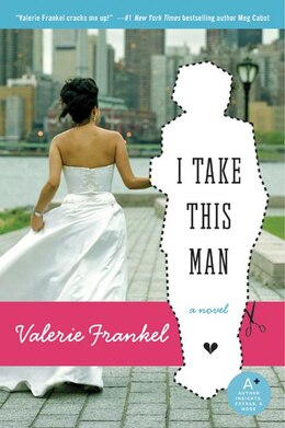Book I Take This Man by Valerie Frankel