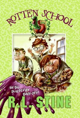 Book Rotten School #1: The Big Blueberry Barf-off!: The Big Blueberry Barf-Off! by R.l. Stine