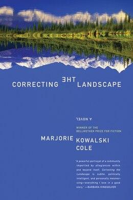 Book Correcting The Landscape: A Novel by Marjorie Kowalski Cole