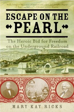 Book Escape On The Pearl: The Heroic Bid for Freedom on the Underground Railroad by Mary Kay Ricks