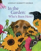 In The Garden: Who's Been Here?: Who's Been Here?