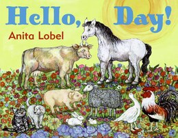 Book Hello, Day! by Anita Lobel