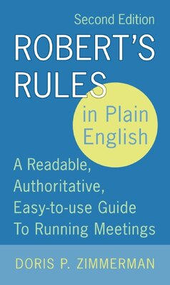 Book Robert's Rules In Plain English 2e: A Readable, Authoritative, Easy-to-Use Guide to Running Meetings by Doris P. Zimmerman