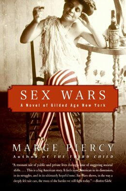 Book Sex Wars: A Novel of Gilded Age New York by Marge Piercy