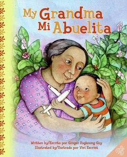 Book My Grandma/mi Abuelita by Ginger Foglesong Guy