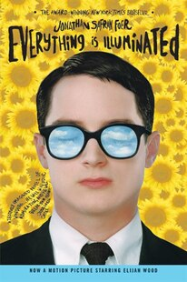 Everything Is Illuminated Tie-In: A Novel