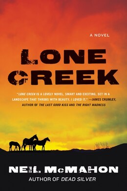 Book Lone Creek: A Novel by Neil Mcmahon