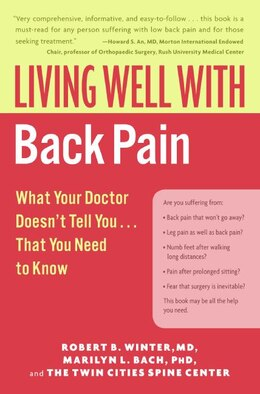 Book Living Well With Back Pain: What Your Doctor Doesn't Tell You...That You Need to Know by Robert B., M.d. Winter