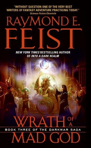Wrath Of A Mad God: Book Three of the Darkwar Saga by Raymond E Feist