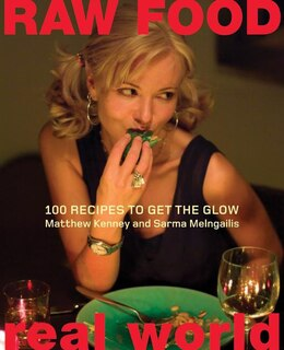 Book Raw Food/Real World: 100 Recipes to Get the Glow by Matthew Kenney
