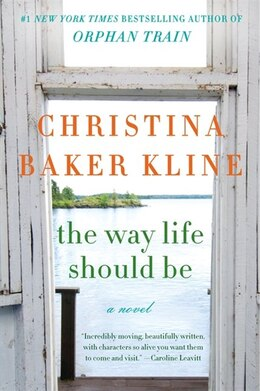 Book The Way Life Should Be: A Novel by C Kline