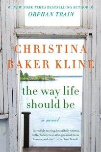 The Way Life Should Be: A Novel