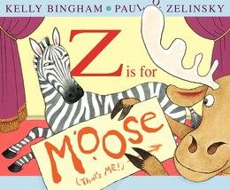 Book Z Is For Moose by Kelly Bingham