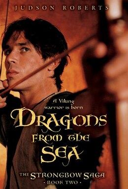 Book The Strongbow Saga, Book Two: Dragons From The Sea by Judson Roberts