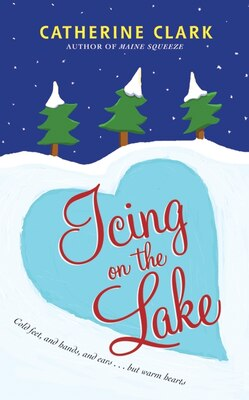 Book Icing on the Lake by Catherine Clark