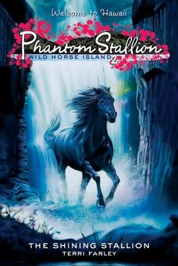 Book Phantom Stallion: Wild Horse Island #2: The Shining Stallion: The Shining Stallion by Terri Farley