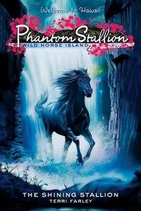Phantom Stallion: Wild Horse Island #2: The Shining Stallion: The Shining Stallion