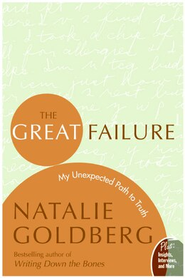 Book The Great Failure: My Unexpected Path to Truth by Natalie Goldberg