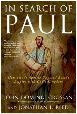 Book In Search of Paul: How Jesus' Apostle Opposed Rome's Empire with God's Kingdom by John Dominic Crossan