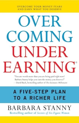 Book Overcoming Underearning(R): A Five-Step Plan to a Richer Life by Barbara Stanny