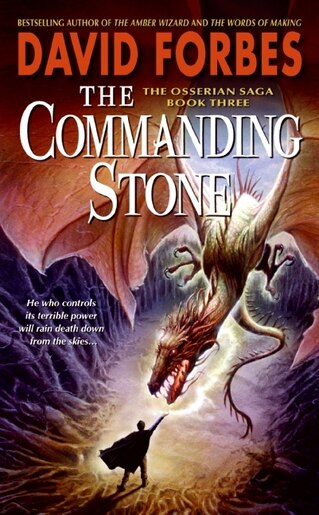 The Commanding Stone: The Osserian Saga: Book Three by David Forbes