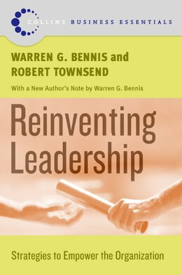 Book Reinventing Leadership: Strategies to Empower the Organization by Warren G. Bennis
