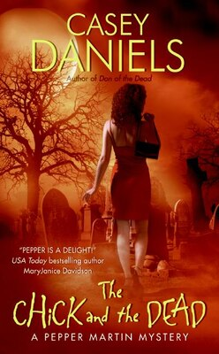 Book The Chick And The Dead: A Pepper Martin Mystery by Casey Daniels