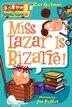 My Weird School #9: Miss Lazar Is Bizarre!: Miss Lazar Is Bizarre! by Dan Gutman