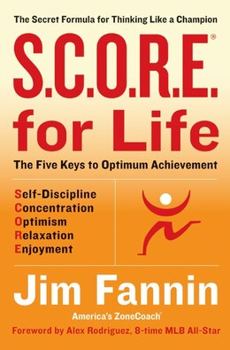 Book S.c.o.r.e. For Life (r): The Secret Formula for Thinking like a Champion by Jim Fannin