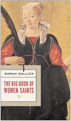 Book The Big Book Of Women Saints by Sarah Gallick