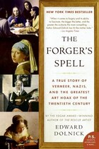 The Forger's Spell: A True Story of Vermeer, Nazis, and the Greatest Art Hoax of the Twentieth…