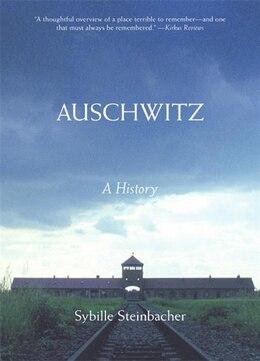 Book Auschwitz: A History by Sybille Steinbacher