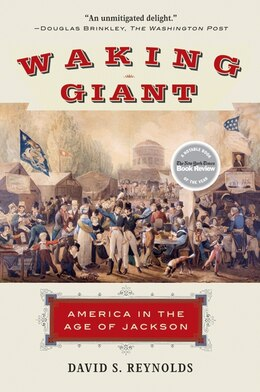 Book Waking Giant: America in the Age of Jackson by David S. Reynolds