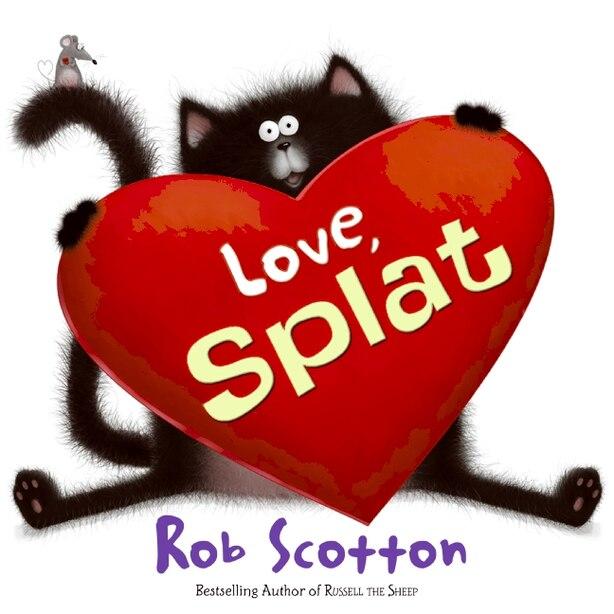 Love, Splat by Rob Scotton